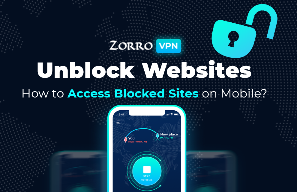 Unblock Websites – How to Access Blocked Sites on Mobile