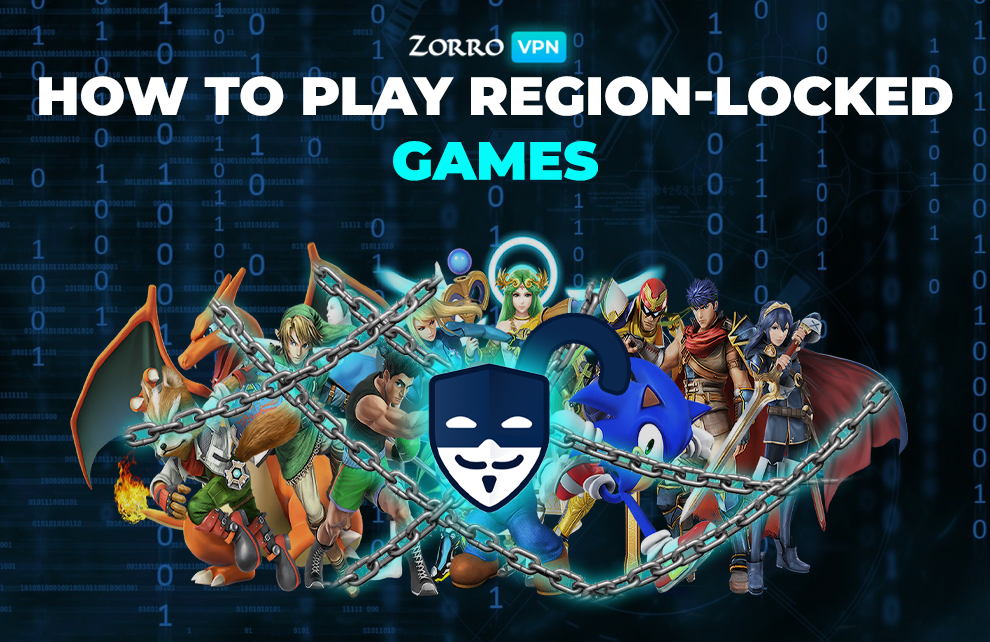 How to play region-locked games with Zorro VPN?