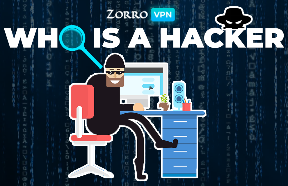 WHO IS A HACKER? | How to protect personal information ZorroVPN
