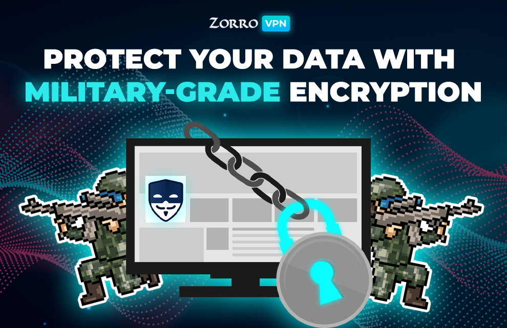 Protect your data with military-grade encryption! Zorro VPN