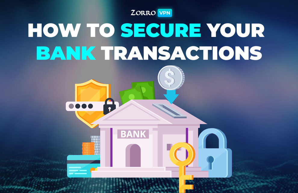 How to secure your bank transactions with Zorro VPN