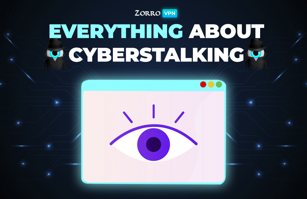 Everything about Cyberstalking. Zorro VPN firs iOS app