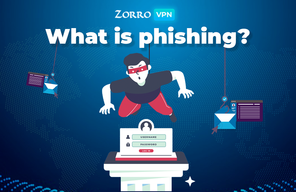 What is phishing exactly? How Zorro VPN can help to protect data