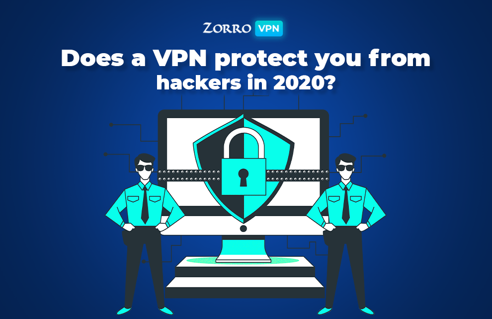 Does VPN Protect Against Hackers in 2020?