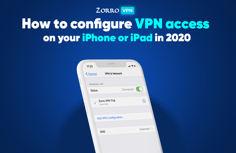 How to configure VPN access on your iPhone or iPad in 2020