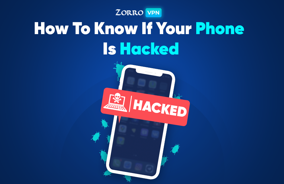 How To Know If Your Phone Is Hacked | Zorro VPN?