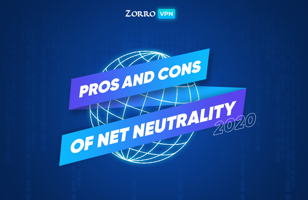 Pros and Cons of Net Neutrality in 2020: What Side Are You On?