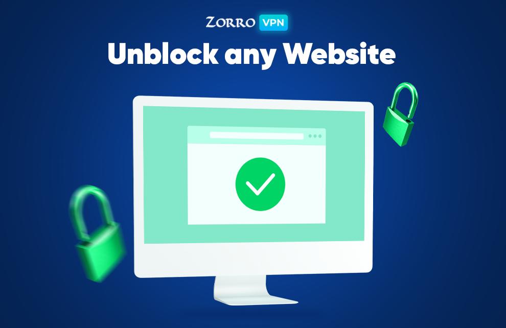 Unblock any Website — Zorro VPN for Unblocking