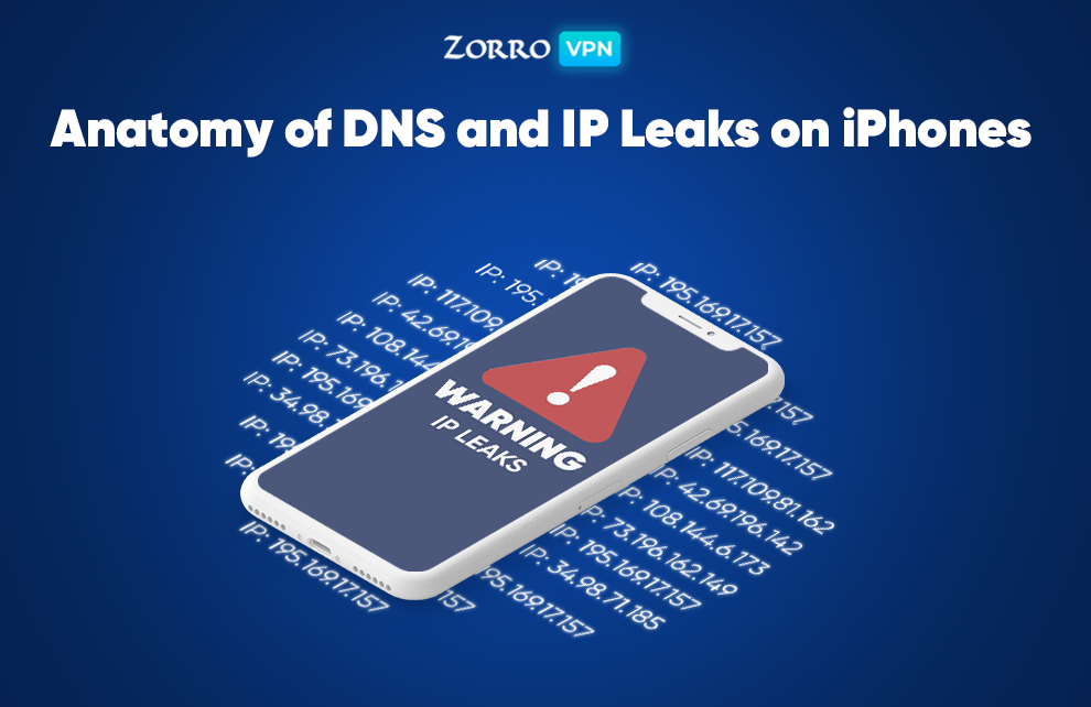 The Anatomy of DNS and IP Leaks on iPhones